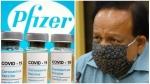 ఫైజర్ కొవిడ్-19 వ్యాక్సిన్ అవసరం భారత్కు ఉండకపోవచ్చు: కేంద్ర మంత్రి హర్షవర్థన్