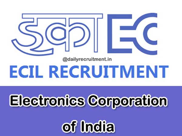 ECIL recruitment 2018 apply for 14 Various Vacancies