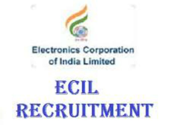 ECIL recruitment 2018 apply for 2100 Various Posts