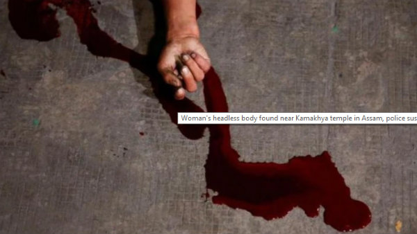 Womans headless body found near Kamakhya temple in Assam, police suspect human sacrifice