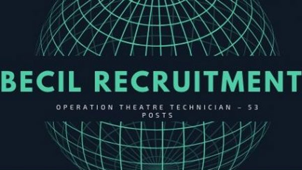 BECIL recruitment 2019: Apply for Operation Theater technician jobs