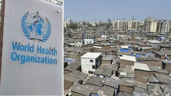WHO praises efforts to contain Covid-19 in Dharavi